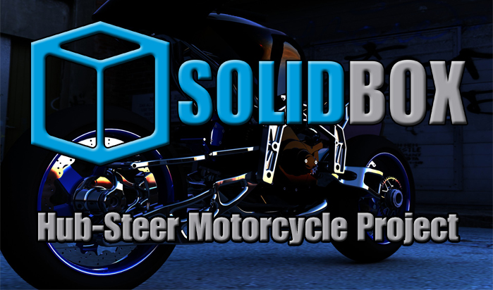 SolidBox Hub-Steer Motorcycle Project