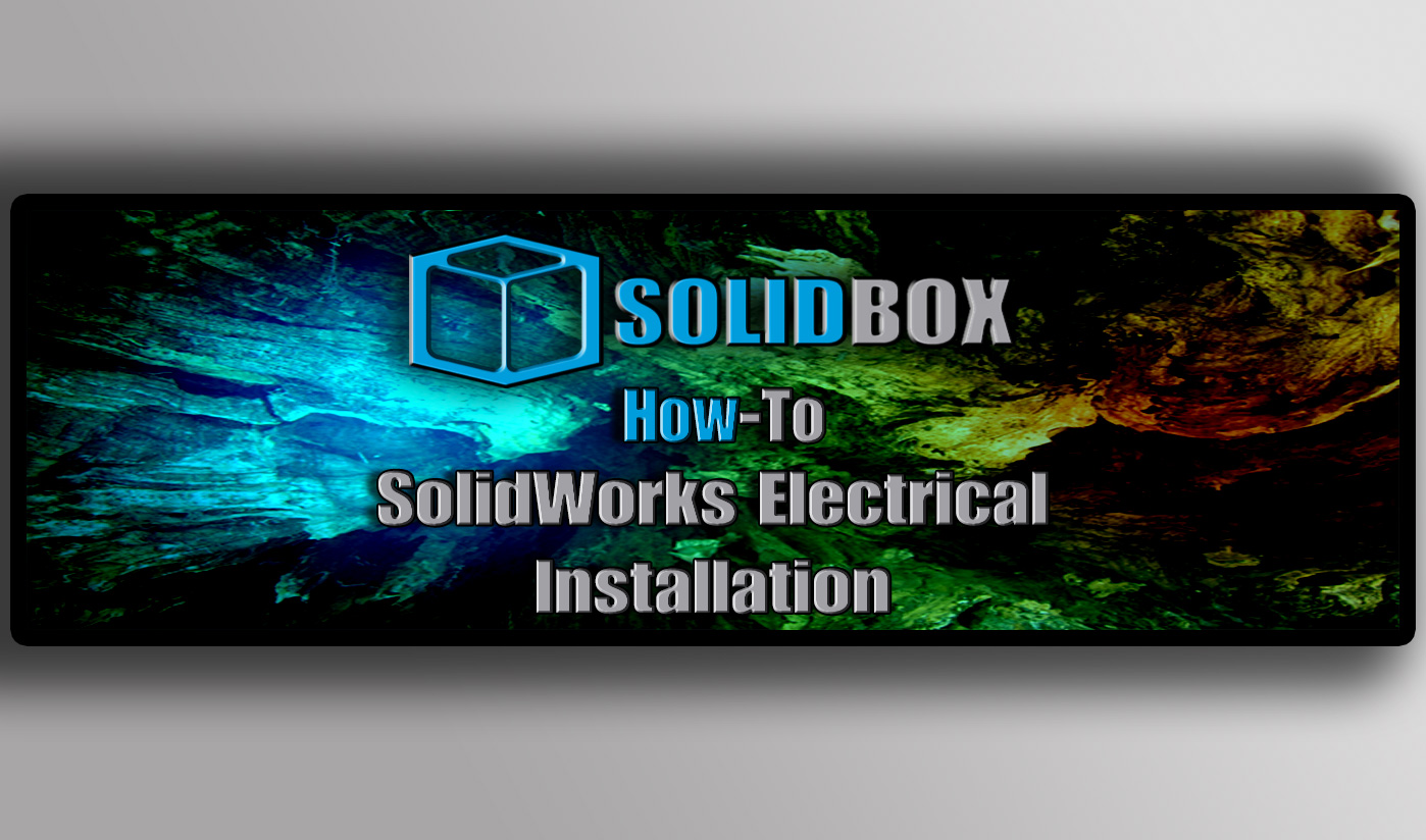 Solidworks Electrical installation
