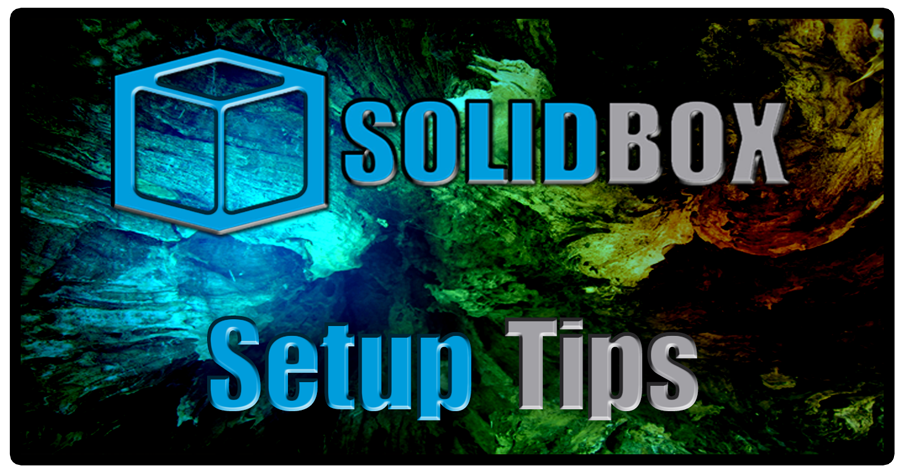 SolidBox Setup Tips