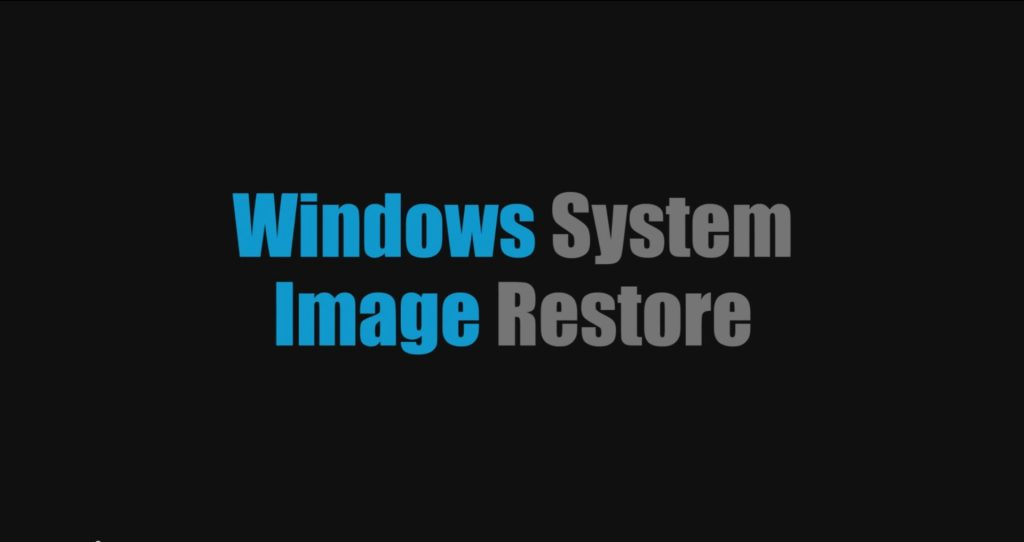 Windows System Image Restore