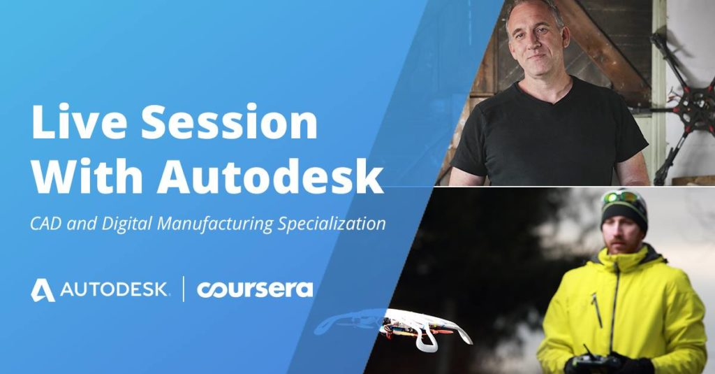 CAD and Digital Manufacturing Specialization, Live Session with Autodesk Training